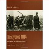 First Ypres 1914 : The Birth of Trench Warfare, Lomas, David, 0275982912