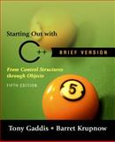 Starting Out with C++ Brief Version, Tony Gaddis and Barret Krupnow, 0321412915