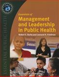 Essentials of Management and Leadership in Public Health, Burke, Robert E. and Friedman, Leonard H., 0763742910