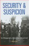 Security and Suspicion : An Ethnography of Everyday Life in Israel, Ochs, Juliana, 0812242912