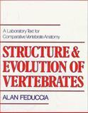 Structure and Evolution of Vertebrates : A Laboratory Text for Comparative Vertebrate Anatomy, Feduccia, Alan, 0393092917