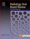 Radiology Oral Board Review : A Keyword Approach, Freestone, Kristin A., 0721602916