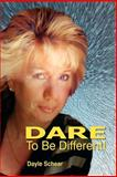 Dare to Be Different, Dayle Schear, 0931892910