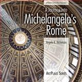 A Journey into Michelangelo's Rome, Angela K. Nickerson, 0977742911