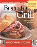 Born to Grill, Cheryl Alters Jamison and Bill Jamison, 1558322914
