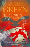 A Union Not Blessed, James Green, 1908262915