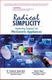Radical Simplicity : Transforming Computers into Me-centric Appliances, Hayes-Roth, Frederick and Amor, Daniel, 0131002910