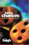 Taking Chances, John S. Haigh, 0198502915