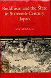 Buddhism and the State in Sixteenth-Century Japan, McMullin, Neil, 0691072914