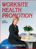 Worksite Health Promotion - 3rd Edition, Chenoweth and Chenoweth, David, 0736092919