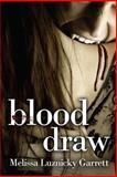 Blood Draw, Melissa Luznicky Garrett, 1493592912