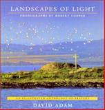 Landscapes of Light : An Illustrated Anthology of Prayers, Adam, David, 1557252912