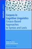 Corpora in Cognitive Linguistics : Corpus-Based Approaches to Syntax and Lexis, , 3119162914