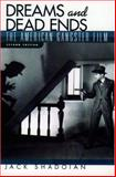 Dreams and Dead Ends : The American Gangster Film, Shadoian, Jack, 0195142918