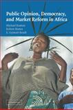 Public Opinion, Democracy, and Market Reform in Africa 9780521602914