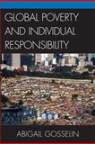Global Poverty and Individual Responsibility, Gosselin, Abigail, 0739122916