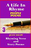 A Life in Rhyme - People Poems, Jean Shaw, 1495492915