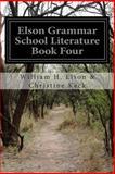 Elson Grammar School Literature Book Four, William H. Elson & Christine Keck, 1500402915