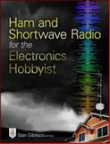 Ham and Shortwave Radio for the Electronics Hobbyist, Stan Gibilisco, 0071832912