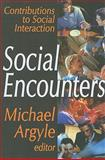 Social Encounters : Contributions to Social Interaction, , 0202362914