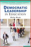 Democratic Leadership in Education, Woods, Philip A., 1412902916