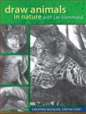 Draw Animals in Nature with Lee Hammond, Lee Hammond, 1440312915