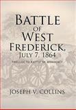 Battle of West Frederick, July 7 1864, Joseph V. Collins, 1462882919