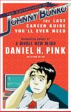 The Adventures of Johnny Bunko, Daniel H. Pink, 1594482918