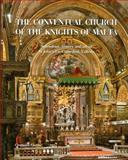 The Conventual Church of the Knights of Malta. Splendour, history and art of St John's Co-Cathedral, Valletta, De Giorgio, Cynthia, 9993272914