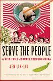 Serve the People, Jen Lin-Liu, 0151012911