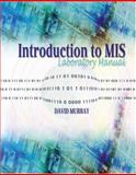 Introduction to Mis Laboratory Manual, Murray, David, 0757542913
