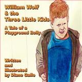 William Wolf and the Three Little Kids, Diane Gallo, 1462632912