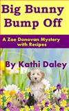 Big Bunny Bump Off, Kathi Daley, 149592291X