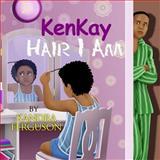 KenKay Hair I Am, Kandra Ferguson, 1499742916