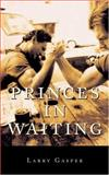 Princes in Waiting, Larry Gasper, 1550502913