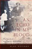 An Echo in My Blood, Alan Weisman, 0151002916