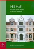 Hill Hall : A Singular House Devised by a Tudor Intellectual, Drury, Paul and Simpson, Richard, 0854312919