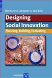 Designing Social Innovation : Planning, Building, Evaluating, Bob Martens, Alexander G. Keul, 0889372918