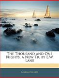 The Thousand and One Nights, a New Tr by E W Lane, Arabian Nights, 114292291X