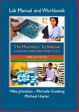 The Pharmacy Technician : Foundations and Practices, Johnston, Mike and Goeking, Michelle, 0132282917