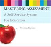 Mastering Assessment : A Self-Service System for Educators, Popham, W. James, 0132732912
