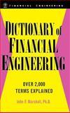 Dictionary of Financial Engineering, John F. Marshall, 0471242918