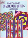 Easy-to-Make Dollhouse Quilts, Janet Wickell, 0486402916
