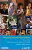 Protecting the World's Children : Impact of the Convention on the Rights of the Child in Diverse Legal Systems, Ali, Shaheen Sardar and Goonesekere, Savitri, 0521732913