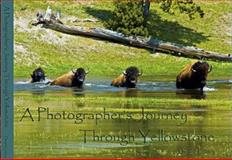 A Photographer's JourneyThrough Yellowstone, Dwight Lutsey, 0615192912