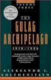 The Gulag Archipelago, 1918-1956, Aleksandr Solzhenitsyn, 0813332915