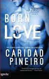 Born to Love, Caridad Pineiro, 1494462915