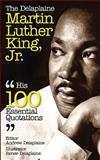 The Delaplaine Martin Luther King, Jr. - His 100 Essential Quotations, Andrew Delaplaine, 1500532916