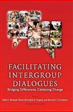 Facilitating Intergroup Dialogues 9781579222918