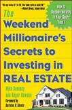The Weekend Millionaire's Secrets to Investing in Real Estate 9780071412919
